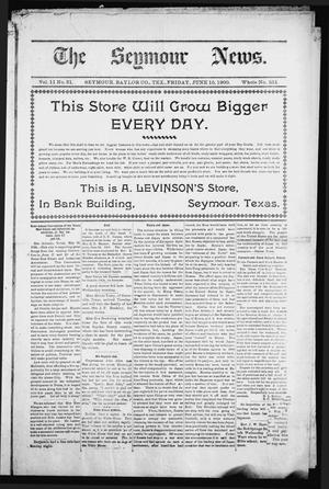 Primary view of object titled 'The Seymour News (Seymour, Tex.), Vol. 11, No. 31, Ed. 1 Friday, June 15, 1900'.