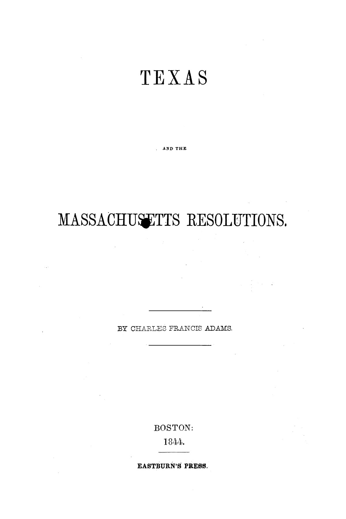 Texas and the Massachusetts Resolutions                                                                                                      [Sequence #]: 1 of 54