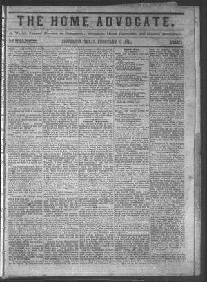 The Home Advocate. (Jefferson, Tex.), Vol. 1, No. 3, Ed. 1 Saturday, February 6, 1869