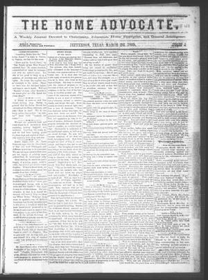 The Home Advocate. (Jefferson, Tex.), Vol. 1, No. 10, Ed. 1 Friday, March 26, 1869