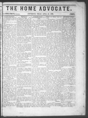 Primary view of The Home Advocate. (Jefferson, Tex.), Vol. 1, No. 14, Ed. 1 Friday, April 23, 1869