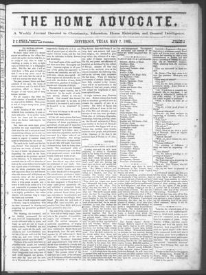 The Home Advocate. (Jefferson, Tex.), Vol. 1, No. 16, Ed. 1 Friday, May 7, 1869