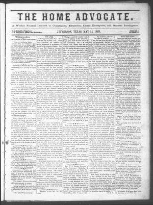 The Home Advocate. (Jefferson, Tex.), Vol. 1, No. 17, Ed. 1 Friday, May 14, 1869