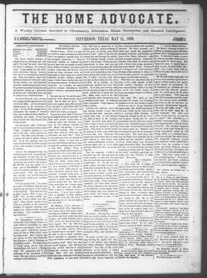 Primary view of The Home Advocate. (Jefferson, Tex.), Vol. 1, No. 18, Ed. 1 Friday, May 21, 1869