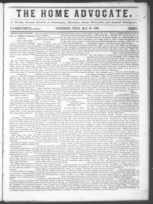 The Home Advocate. (Jefferson, Tex.), Vol. 1, No. 19, Ed. 1 Friday, May 28, 1869