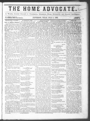 The Home Advocate. (Jefferson, Tex.), Vol. 1, No. 24, Ed. 1 Friday, July 2, 1869