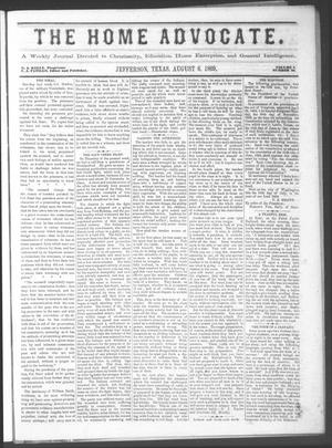 The Home Advocate. (Jefferson, Tex.), Vol. 1, No. 28, Ed. 1 Friday, August 6, 1869