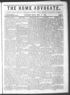 The Home Advocate. (Jefferson, Tex.), Vol. 1, No. 32, Ed. 1 Friday, September 3, 1869