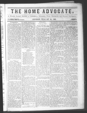 The Home Advocate. (Jefferson, Tex.), Vol. 1, No. 40, Ed. 1 Friday, October 29, 1869