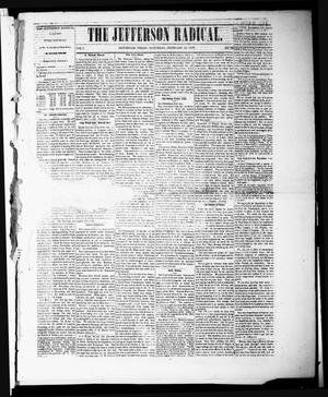 Primary view of object titled 'The Jefferson Radical. (Jefferson, Tex.), Vol. 1, No. 28, Ed. 1 Saturday, February 19, 1870'.
