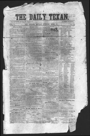 Primary view of object titled 'The Daily Texan (San Antonio, Tex.), Vol. 1, No. 6, Ed. 1 Monday, April 18, 1859'.