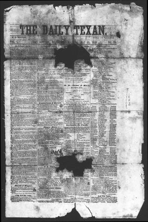 Primary view of object titled 'The Daily Texan (San Antonio, Tex.), Vol. 1, No. 33, Ed. 1 Wednesday, May 25, 1859'.