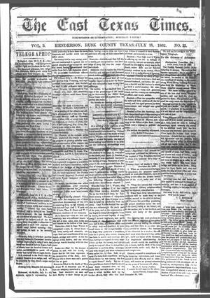 Primary view of object titled 'The East Texas Times.  (Henderson, Tex.), Vol. 3, No. 21, Ed. 1 Friday, July 18, 1862'.