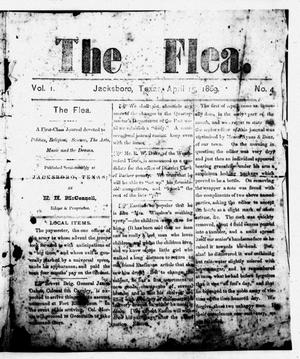 Primary view of object titled 'The Flea (Jacksboro, Tex.), Vol. 1, No. 4, Ed. 1 Thursday, April 15, 1869'.