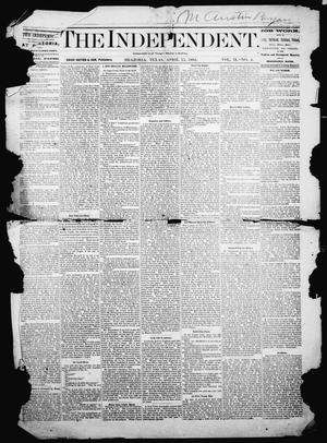 Primary view of object titled 'The Independent. (Brazoria, Tex.), Vol. 2, No. 4, Ed. 1 Friday, April 15, 1881'.