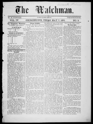 Primary view of The Watchman (Georgetown, Tex.), Vol. 4, No. 3, Ed. 1 Saturday, May 7, 1870