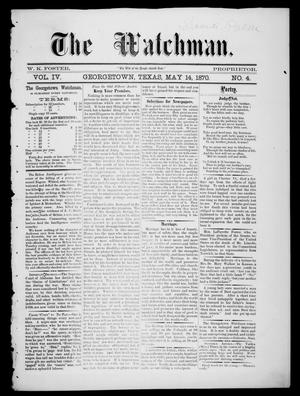 The Watchman (Georgetown, Tex.), Vol. 4, No. 4, Ed. 1 Saturday, May 14, 1870
