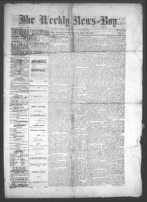 Primary view of object titled 'The Weekly News=Boy, Vol. 22, No. 6, Ed. 1 Wednesday, May 25, 1887'.