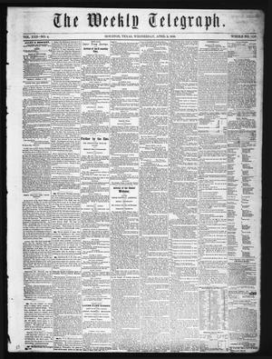 Primary view of object titled 'The Weekly Telegraph (Houston, Tex.), Vol. 22, No. 4, Ed. 1 Wednesday, April 9, 1856'.