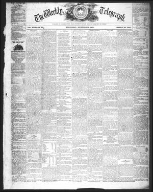 Primary view of The Weekly Telegraph (Houston, Tex.), Vol. 23, No. 35, Ed. 1 Wednesday, November 18, 1857