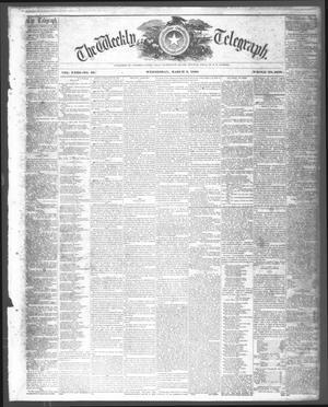 Primary view of object titled 'The Weekly Telegraph (Houston, Tex.), Vol. 23, No. 50, Ed. 1 Wednesday, March 3, 1858'.