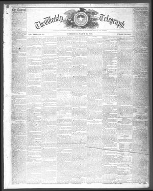 Primary view of object titled 'The Weekly Telegraph (Houston, Tex.), Vol. 23, No. 51, Ed. 1 Wednesday, March 10, 1858'.