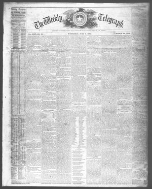 Primary view of object titled 'The Weekly Telegraph (Houston, Tex.), Vol. 24, No. 12, Ed. 1 Wednesday, June 9, 1858'.