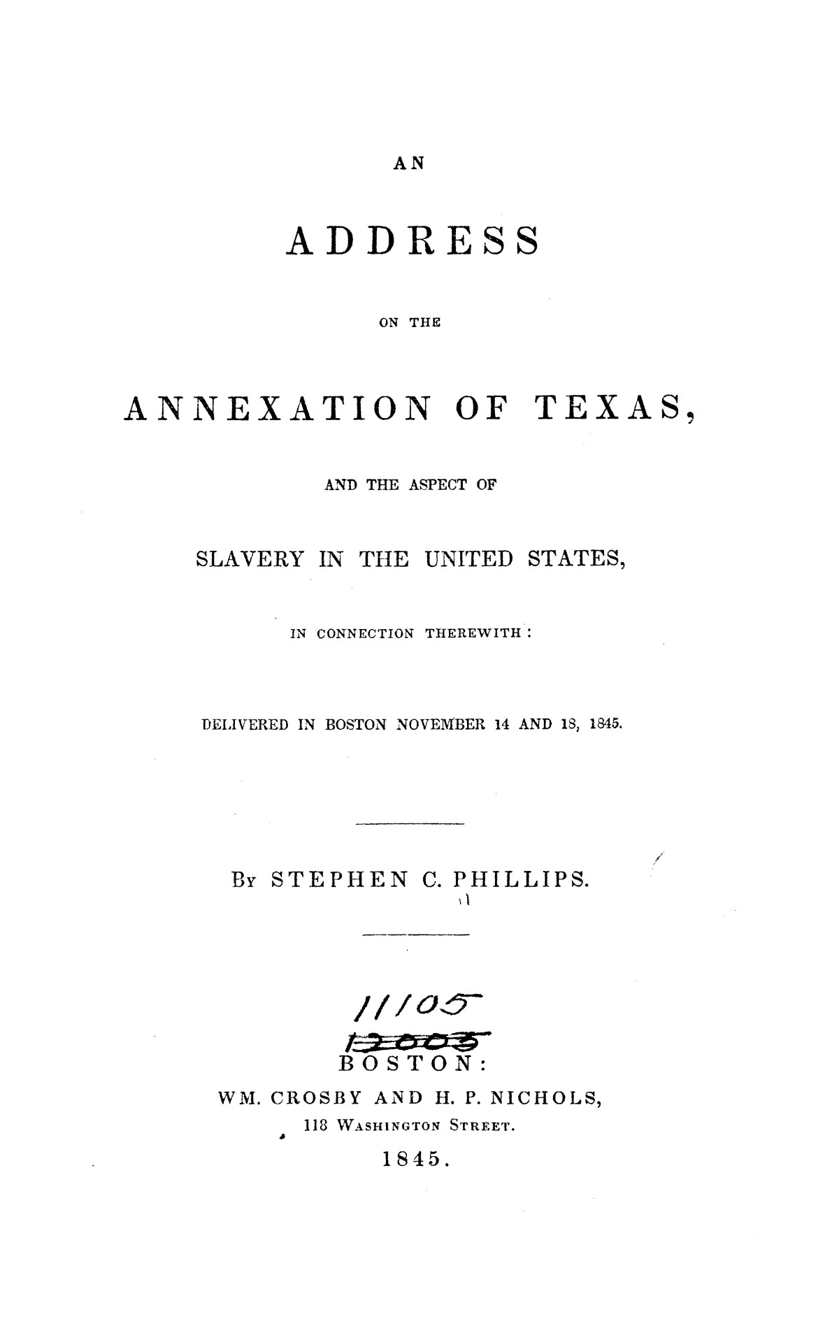 Address on the annexation of Texas, and the aspect of slavery in the United States, in connection therewith: delivered in Boston November 14 and 18, 1845                                                                                                      [Sequence #]: 1 of 56