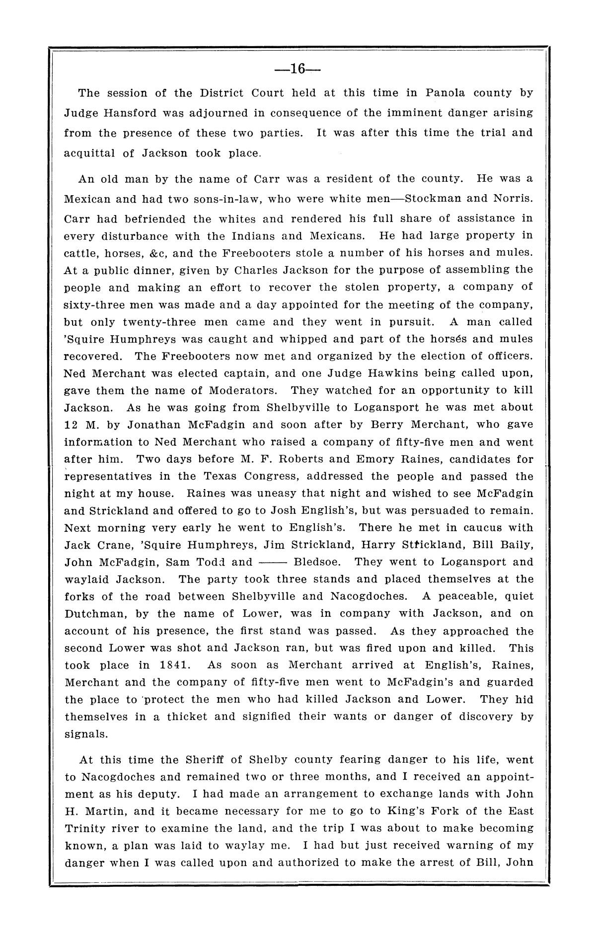 History of the regulators and moderators and the Shelby County war in 1841 and 1842, in the republic of Texas, with facts and incidents in the early history of the republic and state, from 1837 to the annexation, together with incidents of frontier life and Indian troubles, and the war on the reserve in Young County in 1857                                                                                                      [Sequence #]: 18 of 42