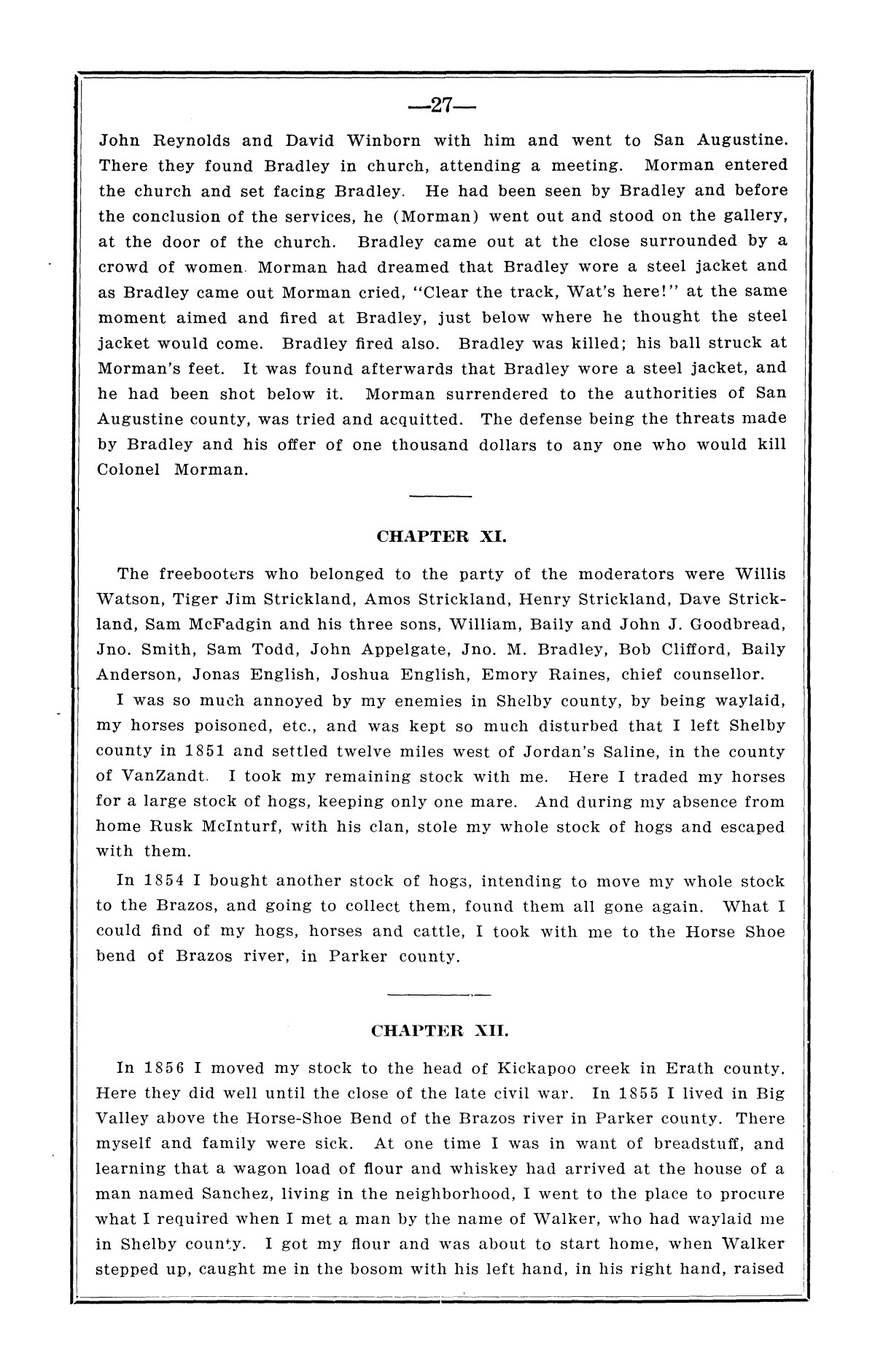 History of the regulators and moderators and the Shelby County war in 1841 and 1842, in the republic of Texas, with facts and incidents in the early history of the republic and state, from 1837 to the annexation, together with incidents of frontier life and Indian troubles, and the war on the reserve in Young County in 1857                                                                                                      [Sequence #]: 29 of 42