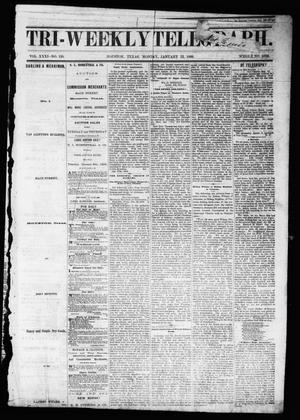 Tri-Weekly Telegraph (Houston, Tex.), Vol. 31, No. 138, Ed. 1 Monday, January 22, 1866