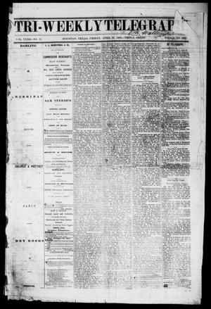 Primary view of object titled 'Tri-Weekly Telegraph (Houston, Tex.), Vol. 32, No. 17, Ed. 1 Friday, April 27, 1866'.