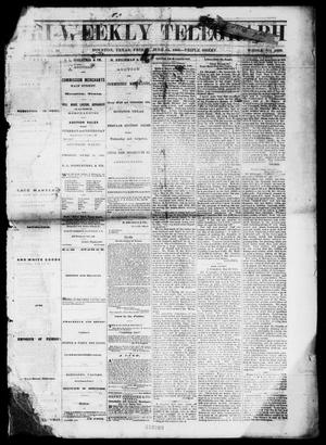 Primary view of object titled 'Tri-Weekly Telegraph (Houston, Tex.), Vol. 32, No. 39, Ed. 1 Friday, June 15, 1866'.