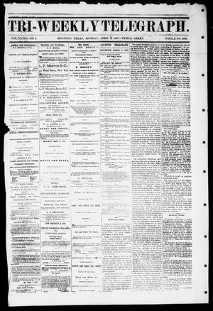 Primary view of object titled 'Tri-Weekly Telegraph (Houston, Tex.), Vol. 33, No. 9, Ed. 1 Monday, April 8, 1867'.