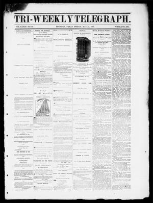 Primary view of object titled 'Tri-Weekly Telegraph (Houston, Tex.), Vol. 33, No. 26, Ed. 1 Friday, May 17, 1867'.