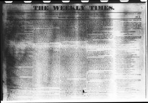 Primary view of object titled 'The Weekly Times. (Houston, Tex.), Vol. 1, No. 3, Ed. 1 Thursday, April 30, 1840'.