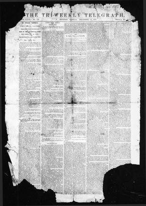 Primary view of object titled 'The Tri-Weekly Telegraph (Houston, Tex.), Vol. 27, No. 110, Ed. 1 Monday, December 30, 1861'.