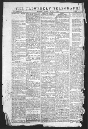 Primary view of object titled 'The Tri-Weekly Telegraph (Houston, Tex.), Vol. 28, No. 9, Ed. 1 Monday, April 7, 1862'.