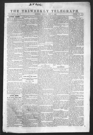 Primary view of object titled 'The Tri-Weekly Telegraph (Houston, Tex.), Vol. 28, No. 23, Ed. 1 Friday, May 9, 1862'.