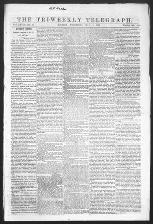 Primary view of object titled 'The Tri-Weekly Telegraph (Houston, Tex.), Vol. 28, No. 25, Ed. 1 Wednesday, May 14, 1862'.