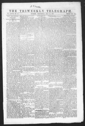 Primary view of object titled 'The Tri-Weekly Telegraph (Houston, Tex.), Vol. 28, No. 28, Ed. 1 Wednesday, May 21, 1862'.