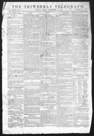 Primary view of object titled 'The Tri-Weekly Telegraph (Houston, Tex.), Vol. 28, No. 80, Ed. 1 Friday, September 19, 1862'.