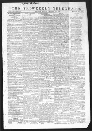 Primary view of object titled 'The Tri-Weekly Telegraph (Houston, Tex.), Vol. 28, No. 90, Ed. 1 Monday, October 13, 1862'.