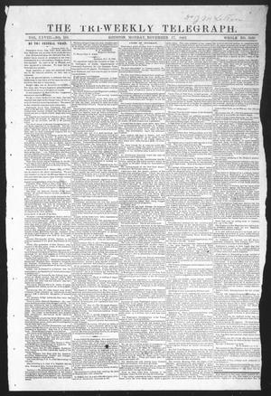 Primary view of object titled 'The Tri-Weekly Telegraph (Houston, Tex.), Vol. 28, No. 105, Ed. 1 Monday, November 17, 1862'.