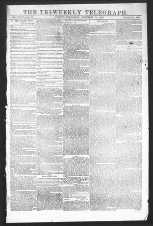 Primary view of The Tri-Weekly Telegraph (Houston, Tex.), Vol. 28, No. 124, Ed. 1 Wednesday, December 31, 1862