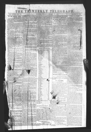 Primary view of object titled 'The Tri-Weekly Telegraph (Houston, Tex.), Vol. 28, No. 125, Ed. 1 Friday, January 2, 1863'.