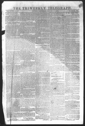 Primary view of object titled 'The Tri-Weekly Telegraph (Houston, Tex.), Vol. 28, No. 127, Ed. 1 Wednesday, January 7, 1863'.