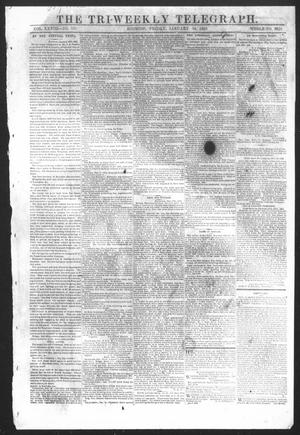 Primary view of object titled 'The Tri-Weekly Telegraph (Houston, Tex.), Vol. 28, No. 131, Ed. 1 Friday, January 16, 1863'.