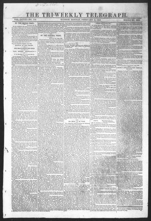 Primary view of object titled 'The Tri-Weekly Telegraph (Houston, Tex.), Vol. 28, No. 138, Ed. 1 Monday, February 2, 1863'.