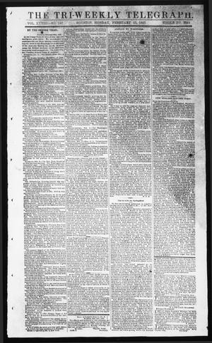 Primary view of object titled 'The Tri-Weekly Telegraph (Houston, Tex.), Vol. 28, No. 147, Ed. 1 Monday, February 23, 1863'.